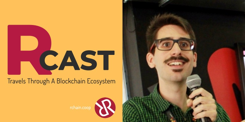 RCast 15: How Smart Contracts Will Change Human Transactions (with Adán Sánchez de Pedro of Witnet)