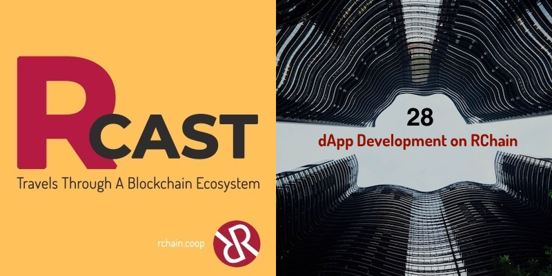RCast 28: dApp Development on RChain