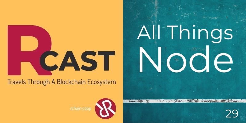 RCast 29: All Things Node