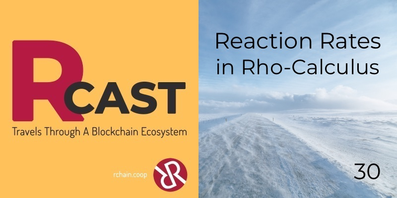 RCast 30: Reaction Rates in Rho-calculus