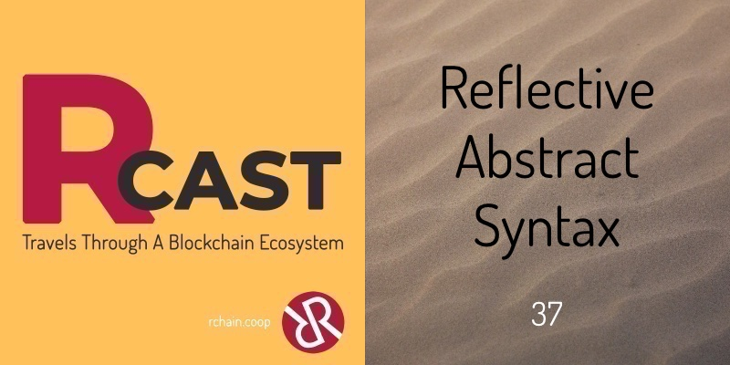 RCast 37: Reflective Abstract Syntax