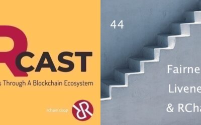 RCast 44: Fairness, Liveness & RChain