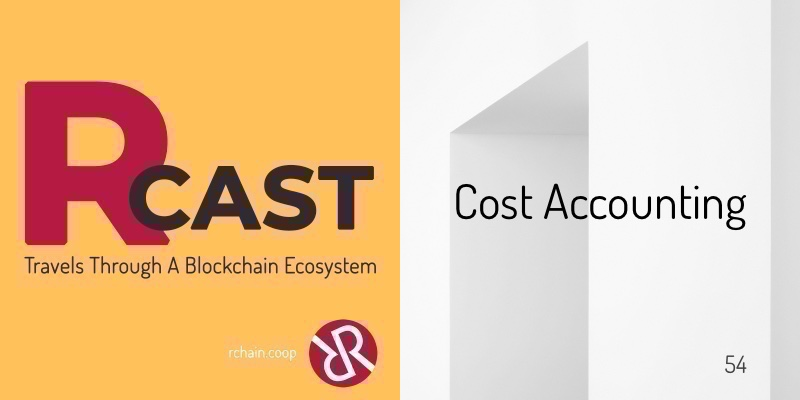 RCast 54: Cost Accounting