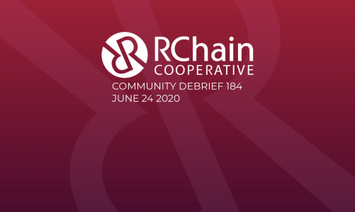 RCHAIN CO-OP WEEKLY COMMUNITY DEBRIEF # 184 Jun 18 – 24 2020