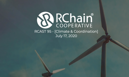 RCast 95 – blockchain improves governments, RChain's concurrency [Climate & Coordination] July 17 2020