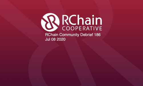 RChain Co-op Weekly Community Debrief  # 186 July 2 – July 08 2020
