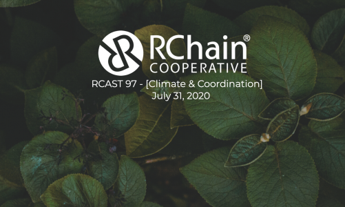 RCast 97 – climate change's threat to world peace, the Big 4 monopolies vs decentralization [Climate and Coordination] July 31 2020