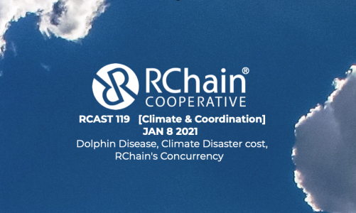 RCAST 119   [Climate and Coordination] Dolphin Disease, Climate Disaster cost, RChain's Concurrency