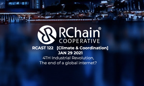 RCast 122 – [Climate & Coordination] Jan 29 2021 – 30 by 30 / The 4th Industrial Revolution / The End of a Global Internet?