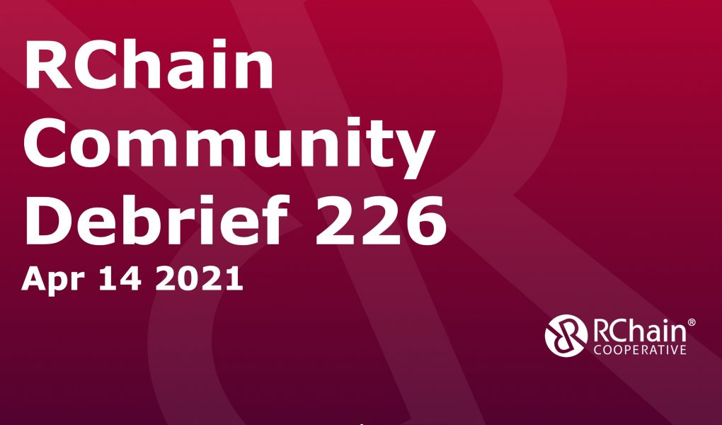 226  Apr 14  Community Debrief – RChain token for NFT's etc, self sovereign id and the Covid Passport