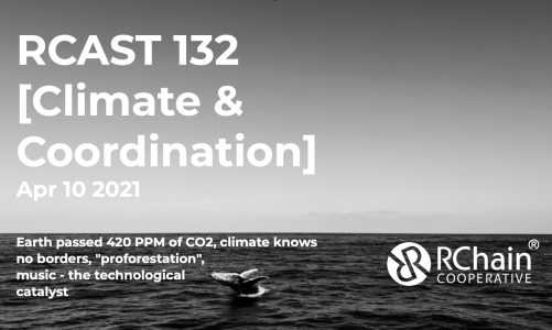 """RCast 132 – [Climate & Coordination] Apr 10 2021 – Earth passed 420 PPM, climate knows no borders,""""proforestation"""", music the tech catalyst, Prince Phillip's environmental legacy"""