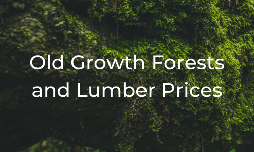 Old Growth Forests and Lumber Prices