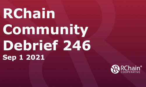 246 Sept 1 2021 Community Debrief – Demo of NFT with its asset stored together on RChain!