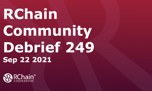 249 Sept 22  Community Debrief – Tomislav report on performance improvement work, Nutzipper demo, RChain at AIM Conference in Dubai